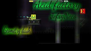 Geometry dash  Acid factory-JefryNeco