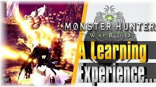 A Learning Experience! | Monster Hunter World  #29 | [Charge Blade Showcase]