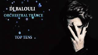 TOP TENS - Orchestral Trance 2018 - 2019 @ DJ Balouli #Moments In Love (Epic Mix)