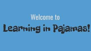 Welcome to Learning in Pajamas Channel Trailer