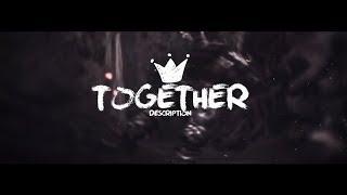 'TOGETHER' - CA Edit [Clips in desc.]