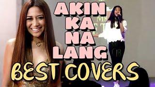 Singers Attempting AKIN KA NA LANG (Morissette amon) BEST COVERS