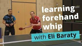 Learning to whip my forehand with Eli Baraty