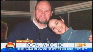 Meghan Markle's Dad Confirmed to Walk Her Down the Aisle (2018)