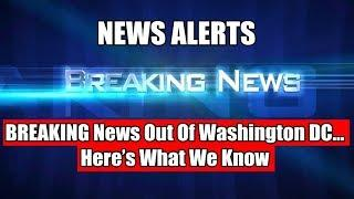 BREAKING News Out Of Washington DC…USA Latest News Today, #USANEWS , Trump News today